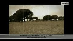 Madness Of Sorrow - King Must Die