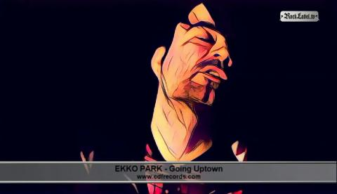Ekko Park - Going Uptown