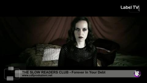 The Slow Readers Club - Forever In Your Debt